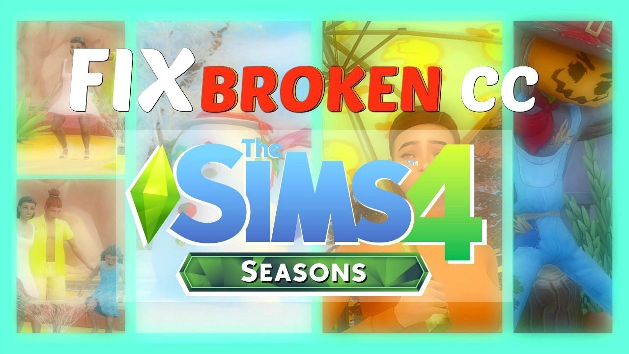 The Sims 4 Tutorial - How To Fix Broken Custom Content - With The Sims 4  Seasons Patch Update
