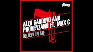 Alex Gaudino & Provenzano DJ feat Max C - Believe in me [Radio Edit]
