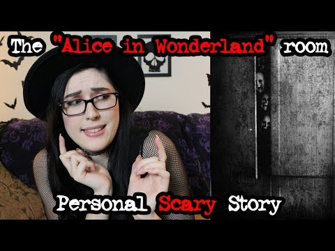 "The ""Alice in Wonderland"" Room - Personal Creepy Story"
