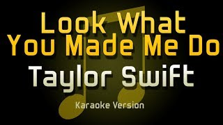 Taylor Swift - Look What You Made Me Do (Karaoke)