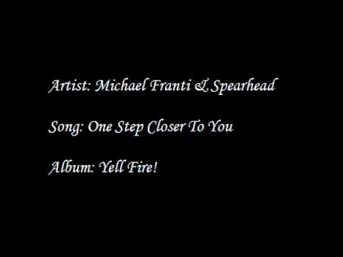Michael Franti & Spearhead - One Step Closer To You