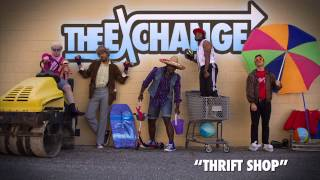 Thrift Shop - The Exchange