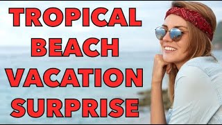 Funny Jokes - The Tropical Beach Vacation Surprise...