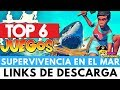 TOP 6 JUEGOS DE SUPERVIVENCIA EN EL MAR | Verox PiviGames