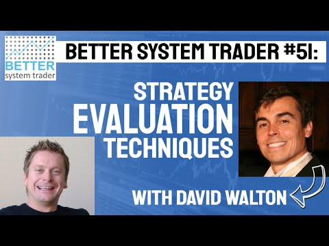 051: Strategy evaluation techniques, flaws and solutions with Dave Walton