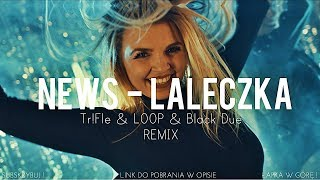 NEWS - Laleczka ( Tr!Fle & LOOP & Black Due REMIX) NOWOŚĆ DISCO POLO 2018