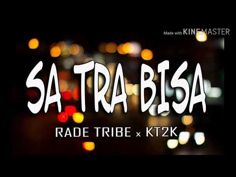 Sa Tra Bisa 2019 _RADE TRIBE X KT2K _HipHop Papua Indonesia