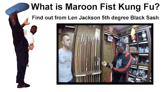 What is Maroon Fist?  Find out from Len Jackson 5th degree Black Sash