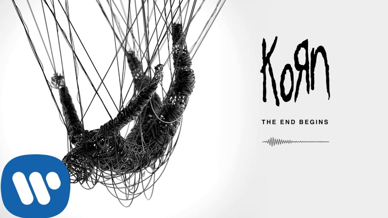 Korn The End Begins Official Audio