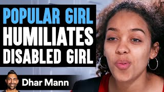 Popular Girl Humiliates Disabled Girl, She Instantly Regrets It | Dhar Mann
