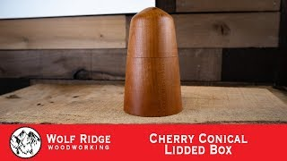 Woodturning: Cherry Conical Lidded Box