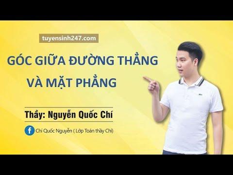 Tính góc giữa đường thẳng và mặt phẳng – Thầy Nguyễn Quốc Chí