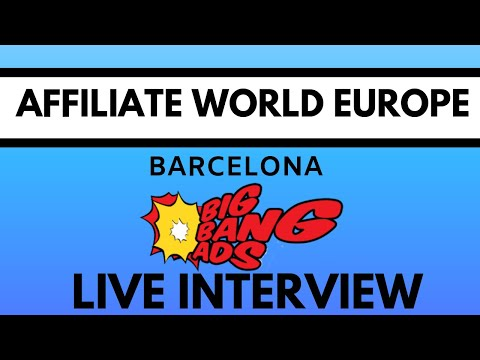 Live Interview with Justine from Big Bang Ads: Affiliate World Europe AWE 2019