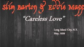 Slim Barton & Eddie Mapp - Careless Love