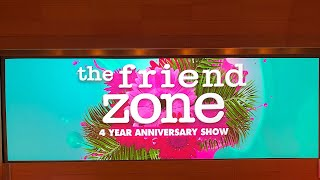 The Friend Zone Podcast  Live 4 Year Anniversary Show
