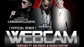 Web Cam Remix Farruko ft Kendo Kaponi y Arcangel