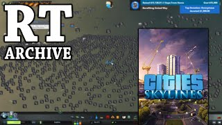 RTGame Archive:  Cities: Skylines [PART 12]