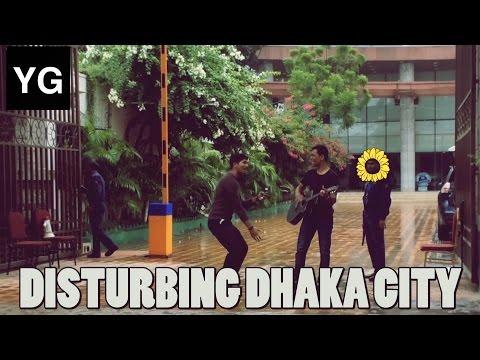 DISTURBING DHAKA CITY