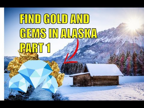 Find Gold And Gems In Alaska Part 1