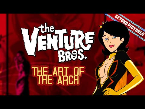 Venture Bros Analysis : The Art of The Arch | Beyond Pictures