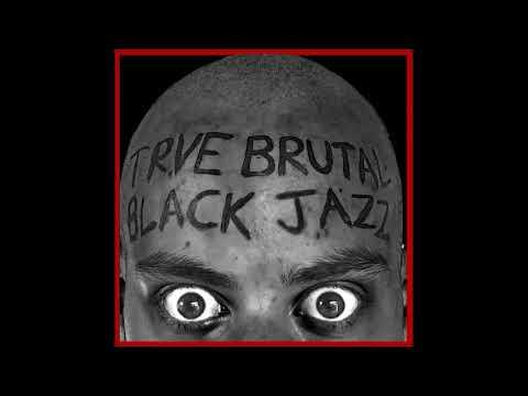 Etienne Pelosoff - Trve Brutal Black Jazz (Full Length: 2018)