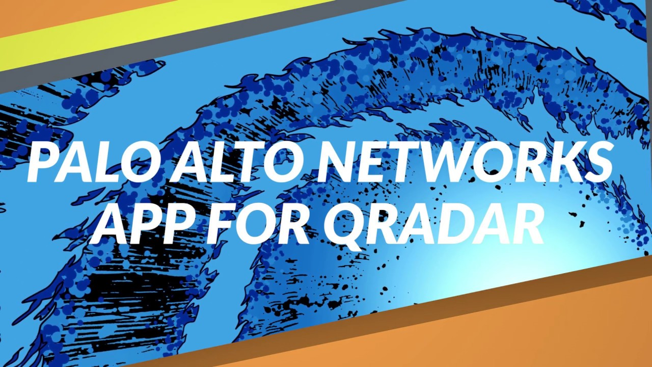Palo Alto Networks App for QRadar   Palo Alto Networks