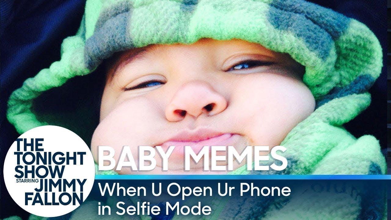 Baby Memes: When U Open Ur Phone in Selfie Mode