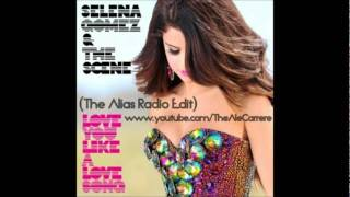 Selena Gomez  The Scene   Love You Like A Love Song The Alias Radio Edit