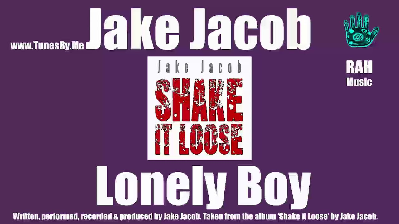 Jake Jacob - Lonely Boy.