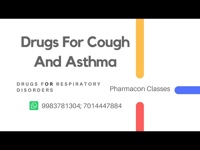 Drugs For Cough And Bronchial Asthma