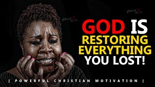 GOD IS RESTORING  & GIVING YOU MORE THAN YOU LOST | Powerful Inspirational & Motivational Vi