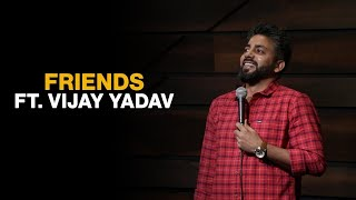 Vijay Yadav and Friends
