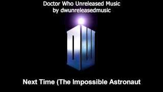 Next Time - The Impossible Astronaut
