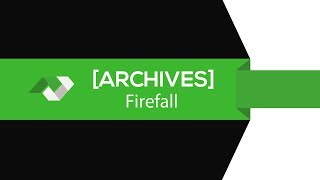 ★EN QUÊTE #02★ Firefall : #9 - Intrusion [FR][Gameplay] [Archives]