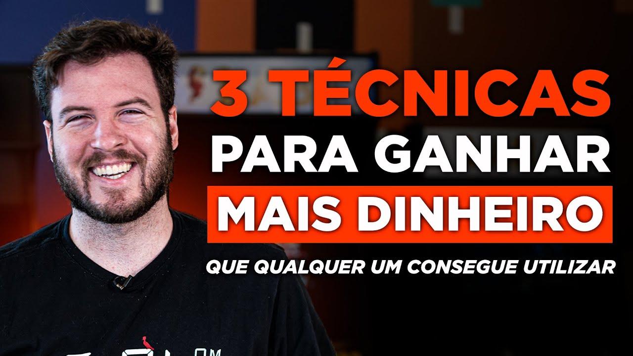 3 TÉCNICAS QUE QUALQUER PESSOA PODE USAR P/ GANHAR DINHEIRO!
