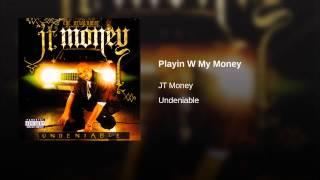 Playin W My Money