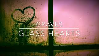 graves - Glass Hearts (How Much You Mean) graves & Hex Cougar feat. Lil Narnia