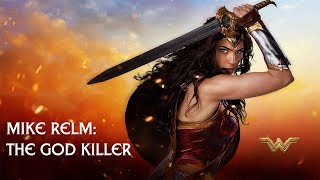 MIKE RELM: The God Killer (Wonder Woman Remix)