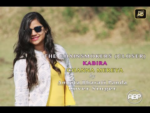 The Chainsmokers - Closer | Kabira | Channa Mereya | Arijit Singh | Female Mash Up by Amrita Bharati