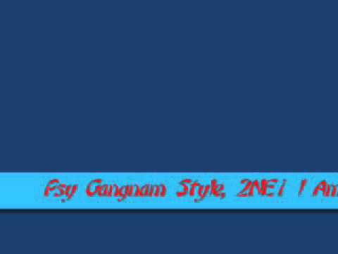 Psy Gangnam Style, 2NE1 I Am The Best, Bigbang Fan