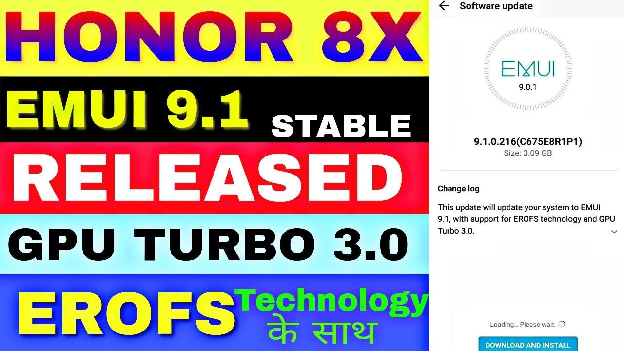 Honor 8x Emui9 1 stable updates,GPU Turbo 3 0,EROFS Technology,Update now