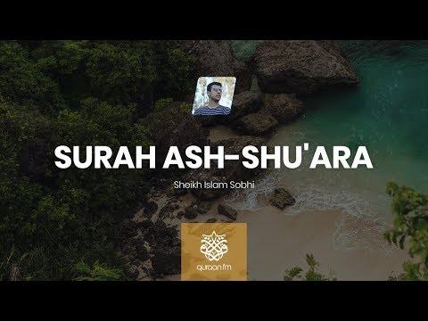 Mesmerising Quran Recitation | Surah Ash-Shu'ara | Islam Sobhi | سورة الشعراء | القارئ اسلام صبحي