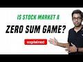 Is beleggen een Zero Sum Game?
