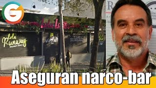 Aseguran bar ligado a Raúl Flores