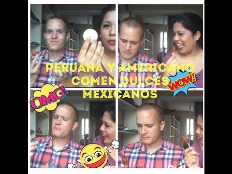 Americano Y Peruana Prueban Dulces Mexicanos - Video Colaborativo Con Zahira (: