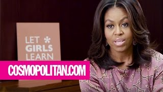 Michelle Obama on the Importance of Education for Girls | Cosmopolitan