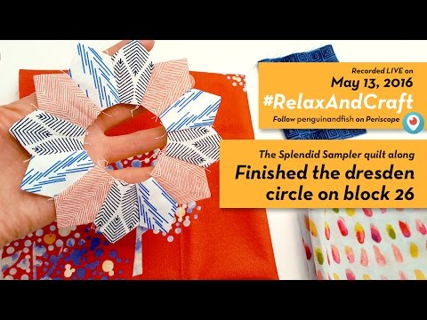 5-13-16 #RelaxAndCraft Finishing the Dresden circle portion on block 26 of #TheSplendidSampler