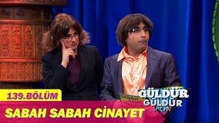Güldür Güldür Show 139.Bölüm - Sabah Sabah Cinayet