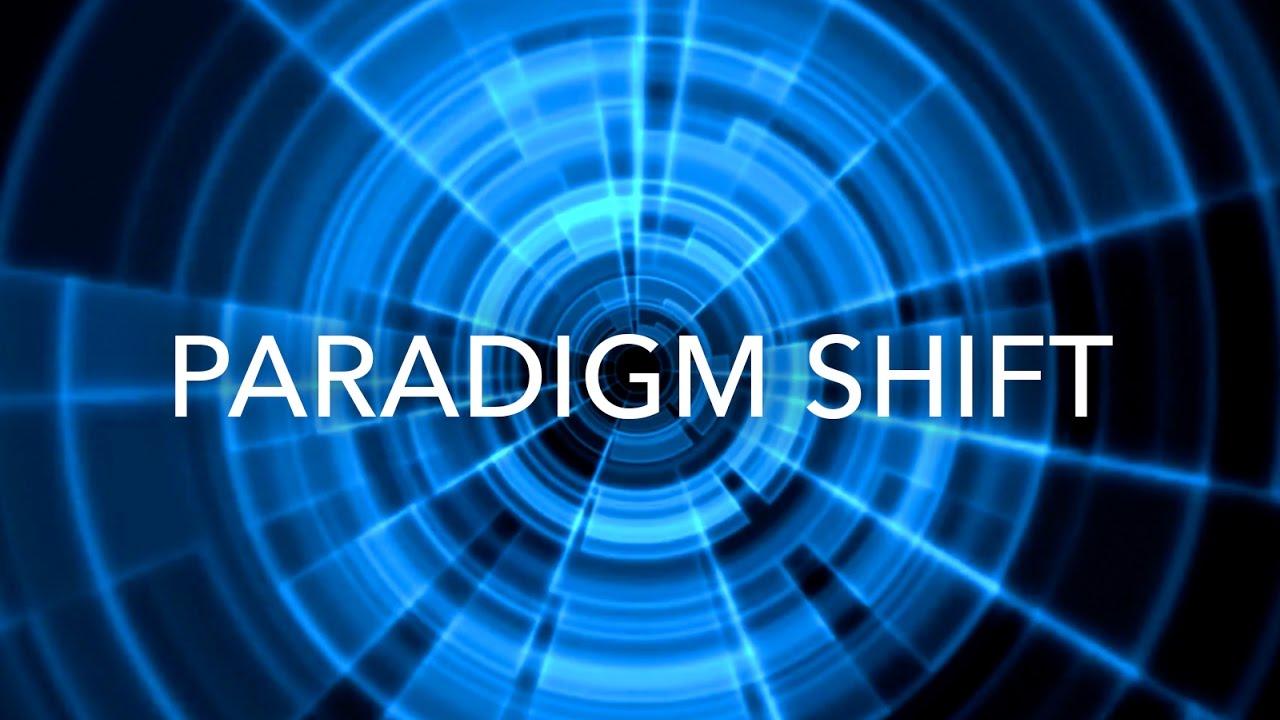 Paradigm Shift Youtube