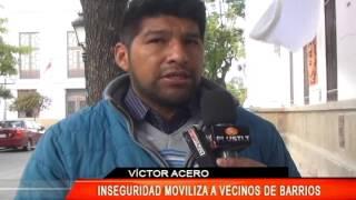 INSEGURIDAD MOVILIZA A VECINOS EN LOS BARRIOS